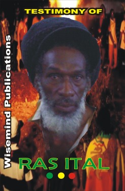 Wise Mind Publications - Testimony of Ras Ital - Front Cover