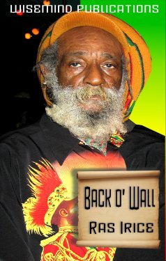 Wise Mind Publications - Ras Irice - Back O Wall - Front Cover